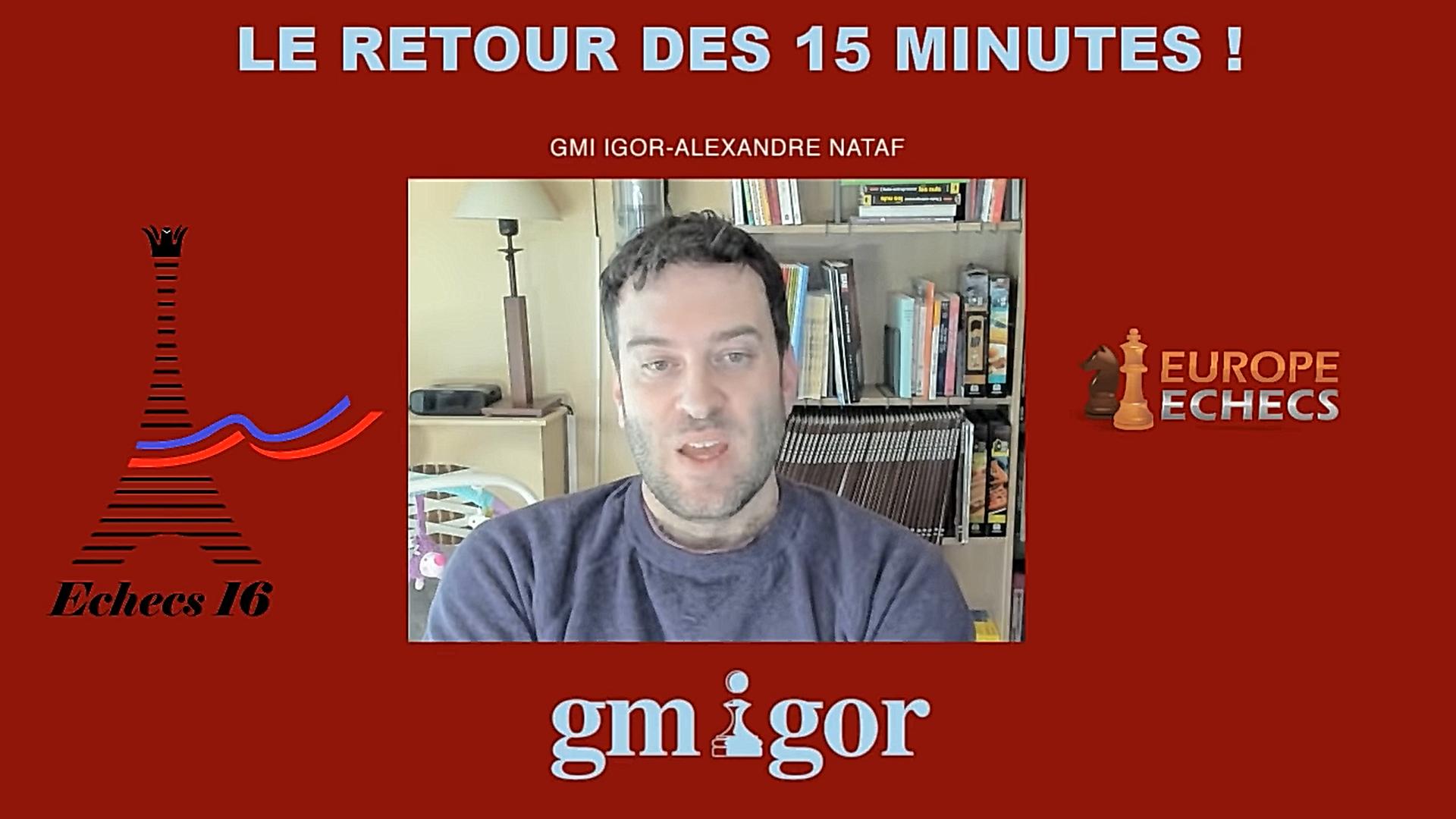 Le retour des 15 minutes avec Igor Nataf !